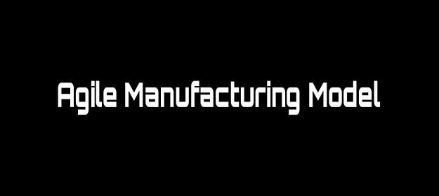 Agile Manufacturing Principles