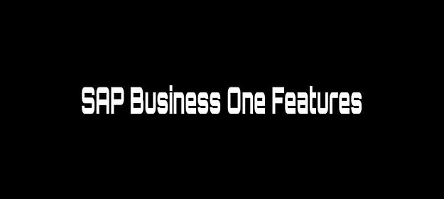 Features of SAP Business One