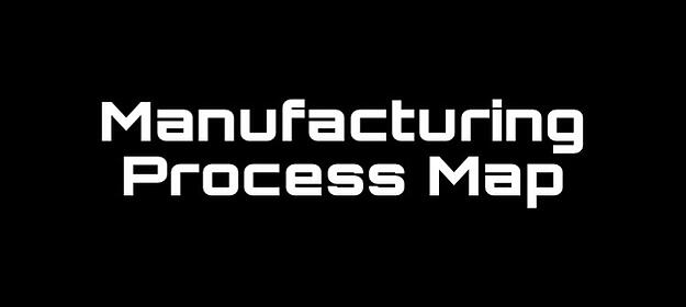 Process Map for Manufacturing
