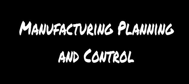 Stages of Manufacturing Planning and Control
