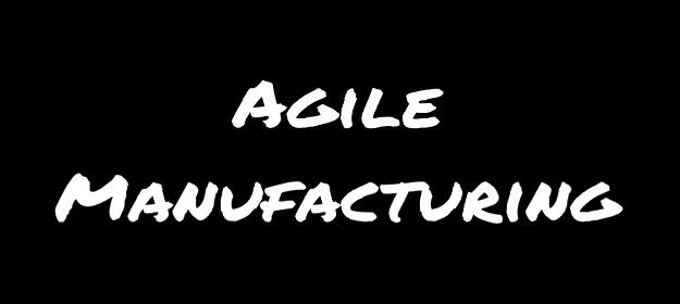 Agile manufacturing advantages and disadvantages
