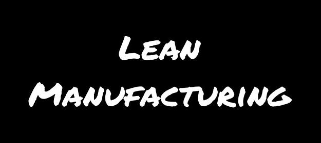 Lean Manufacturing Principles and Concepts